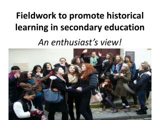 Fieldwork to promote historical learning in secondary education
