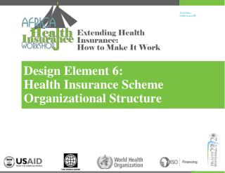 Design Element 6:  Health Insurance Scheme Organizational Structure