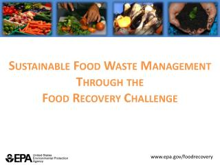 Sustainable Food Waste Management Through the Food Recovery Challenge