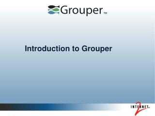 Introduction to Grouper