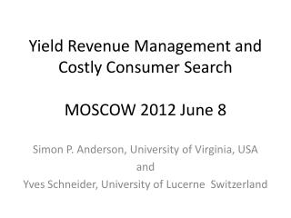Yield Revenue Management and Costly Consumer Search MOSCOW 2012 June 8