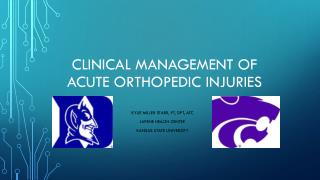 Clinical Management of acute orthopedic injuries