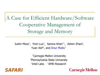 A Case for Efficient  Hardware/Software Cooperative Management of Storage and Memory