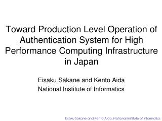 Toward Production Level Operation of Authentication System  for High Performance Computing  Infrastructure in  Japan