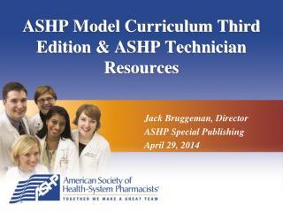 ASHP Model Curriculum Third Edition & ASHP Technician Resources