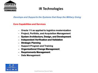 Develops  and Supports the Systems that Keep the Military Going Core Capabilities and Services Oracle 11i as applied to