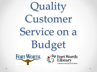 Quality Customer Service on a Budget