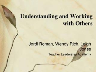 Understanding and Working with Others