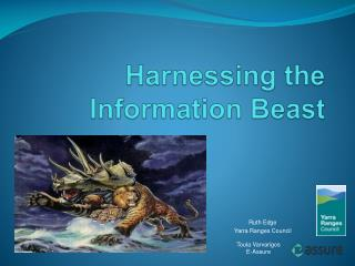 Harnessing the Information Beast