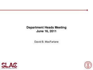 Department Heads Meeting June  16,  2011