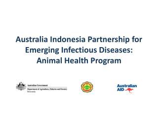 Australia Indonesia Partnership for Emerging Infectious Diseases: Animal Health Program