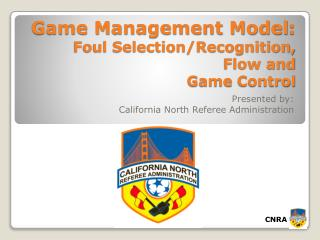 Game Management Model : Foul Selection/Recognition, Flow and Game  Control