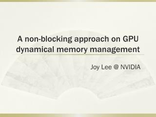 A non-blocking approach on GPU dynamical memory management