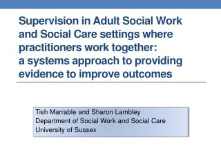 T ish Marrable and Sharon Lambley Department of Social Work and Social Care University of Sussex