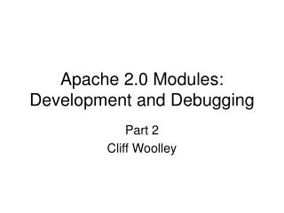 apache 2.0 modules: development and debugging