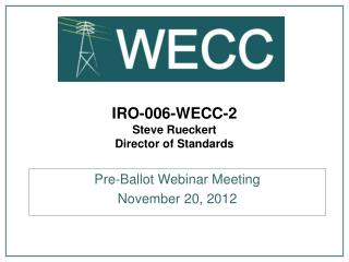 IRO-006-WECC-2 Steve Rueckert Director of Standards