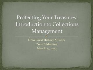 Protecting Your Treasures: Introduction to Collections Management
