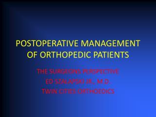 POSTOPERATIVE MANAGEMENT OF ORTHOPEDIC PATIENTS
