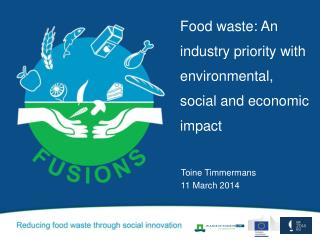 Food  waste : An industry priority with environmental, social and economic impact