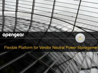 Flexible Platform for Vendor Neutral Power Management