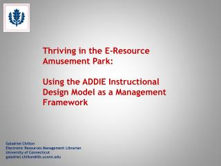Thriving in the E-Resource Amusement Park:  Using the ADDIE Instructional Design Model as a Management Framework