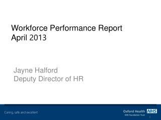 Workforce Performance Report April  2013