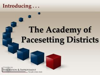 The Academy of Pacesetting Districts