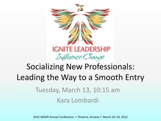 Socializing New Professionals:  Leading the Way to a Smooth Entry