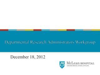 December 18, 2012 al Research Administrators Workgroup