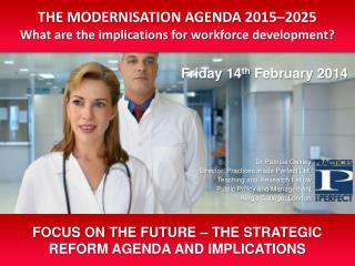 FOCUS ON THE FUTURE – THE STRATEGIC REFORM AGENDA AND IMPLICATIONS