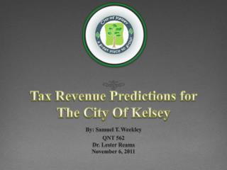 Tax Revenue Predictions for The City Of Kelsey