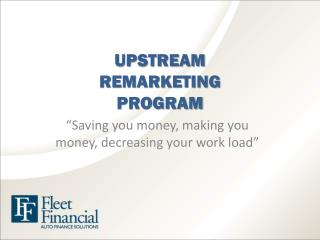 UPSTREAM REMARKETING PROGRAM