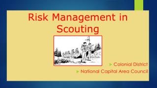 Risk Management in Scouting Colonial District   National Capital Area Council