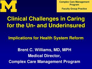 Clinical Challenges in Caring for the Un- and Underinsured Implications for Health System Reform