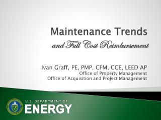 Maintenance Trends  and Full Cost Reimbursement