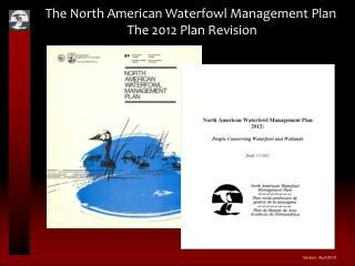 The North American Waterfowl Management Plan The 2012 Plan Revision