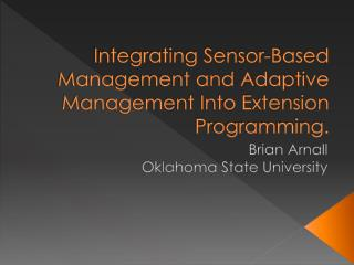 Integrating Sensor-Based Management and Adaptive Management Into Extension Programming.