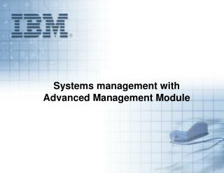 Systems management with  Advanced Management Module