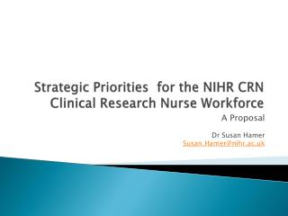 Strategic Priorities  for the NIHR CRN Clinical Research Nurse Workforce