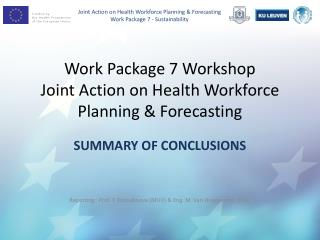 Work  Package 7  Workshop Joint  Action on Health Workforce Planning & Forecasting