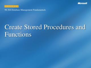 Create Stored Procedures and Functions