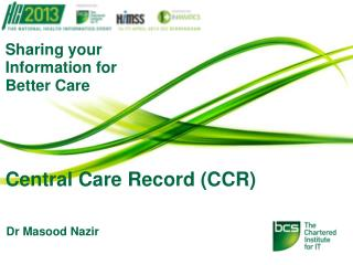 Sharing your Information for  Better Care Central Care Record (CCR)