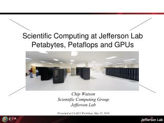 Chip Watson Scientific Computing Group Jefferson Lab Presented at CLAS12 Workshop, May 25, 2010