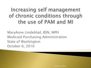Increasing self management of chronic conditions through the use of PAM and MI