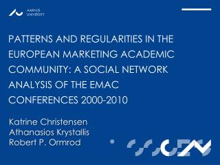 Patterns and regularities in the  european  marketing academic community: a social network analysis of the  emac  confe
