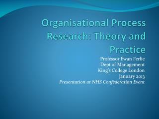 Organisational Process Research: Theory and Practice