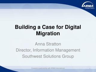 Building a Case for Digital Migration