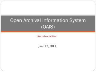 Open Archival Information System (OAIS)