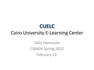 CUELC C airo  U niversity  E - L earning  C enter