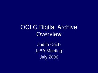 OCLC Digital Archive Overview